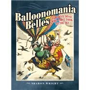 Balloonomania Belles by Wright, Sharon, 9781526708342