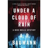 Under a Cloud of Rain by Baumann, A. R., 9781941758342