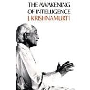 The Awakening of Intelligence by Krishnamurti, J., 9780060648343