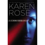 I Can See You by Rose, Karen, 9780446538343