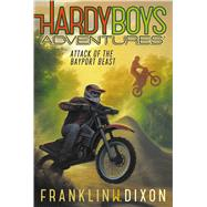 Attack of the Bayport Beast by Dixon, Franklin W., 9781481468343