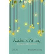 Academic Writing Concepts and Connections by Thonney, Teresa, 9780199338344