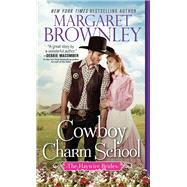 Cowboy Charm School by Brownley, Margaret, 9781492658344
