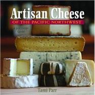 Artisan Cheese Of Pacific Nw Pa by Parr,Tami, 9780881508345