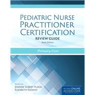 Pediatric Nurse Practitioner Certification Review Guide: Primary Care by Silbert-Flagg, JoAnne, 9781284058345