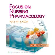Focus on Nursing Pharmacology by Karch, Amy M., 9781451128345