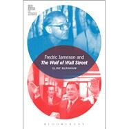 Fredric Jameson and the Wolf of Wall Street by Burnham, Clint; McGowan, Todd, 9781501308345