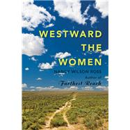 Westward the Women by Ross, Nancy Wilson, 9781943328345