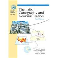 Thematic Cartography and Geovisualization by Slocum, Terry A.; McMaster, Robert B; Kessler, Fritz C; Howard, Hugh H, 9780132298346