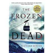 The Frozen Dead A Novel by Minier, Bernard; Anderson, Alison, 9781250078346