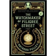 The Watchmaker of Filigree Street by Pulley, Natasha, 9781620408346