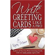 Write Greeting Cards Like a Pro by Moore, Karen, 9781630478346