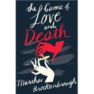 The Game of Love and Death by Brockenbrough, Martha, 9780545668347