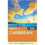 Fodor's Caribbean 2016 by FODOR'S TRAVEL GUIDES, 9781101878347