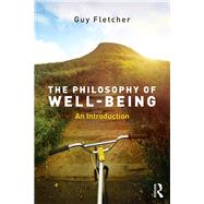 The Philosophy of Well-Being: An Introduction by Fletcher; Guy, 9781138818347