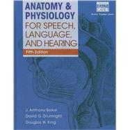 Anatomy & Physiology for Speech, Language, and Hearing (Book Only) by Seikel, J. Anthony; King, Douglas W.; Drumright, David G., 9781285198347