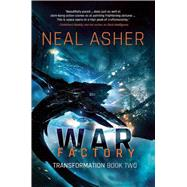War Factory by Asher, Neal, 9781597808347