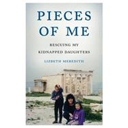 Pieces of Me by Meredith, Lizabeth, 9781631528347