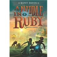 A Riddle in Ruby by Davis, Kent, 9780062368348