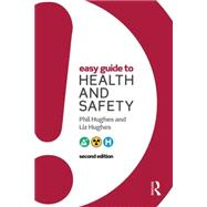 Easy Guide to Health and Safety by Hughes; Phil, 9781138808348
