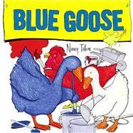 Blue Goose by Tafuri, Nancy; Tafuri, Nancy, 9781416928348