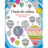 Oasis de calma / Oasis of Calm by Rose, Christina, 9788415618348