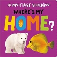 My First Peekaboo: Where's My Home? by Priddy, Roger, 9780312518349