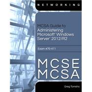 MCSA Guide to Administering Microsoft Windows Server 2012/R2, Exam 70-411 by Tomsho, Greg, 9781285868349