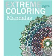 Extreme Coloring Mandalas by Lawson, Beverly, 9781438008349