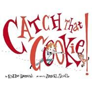 Catch that Cookie! by Durand, Hallie; Small, David, 9780525428350