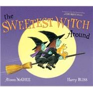The Sweetest Witch Around by McGhee, Alison; Bliss, Harry, 9781442478350