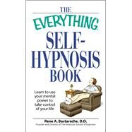The Everything Self-hypnosis Book by Bastaracherican, Rene A., 9781598698350