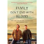 Family Don't End With Blood by Zubernis, Lynn S., 9781944648350