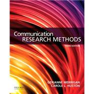 Communication Research Methods by Merrigan, Gerianne; Huston, Carole L., 9780199338351