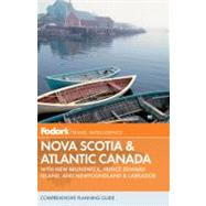Nova Scotia and Atlantic Canada : With New Brunswick, Prince Edward Island, and Newfoundland and Labrador by FODOR'S, 9780307928351