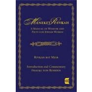 Meneket Rivke: a Manual of Wisdom and Piety for Jewish Women by Bat Meir, Rivka, 9780827608351