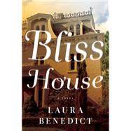 Bliss House by Benedict, Laura, 9781605988351