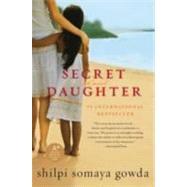 Secret Daughter by Gowda, Shilpi Somaya, 9780061928352