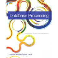 Database Processing Fundamentals, Design, and Implementation by Kroenke, David M.; Auer, David J., 9780133058352