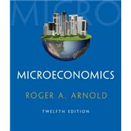 Microeconomics (with Digital Assets, 2 terms (12 months) Printed Access Card) by Arnold, Roger A., 9781285738352