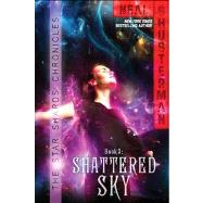 Shattered Sky by Shusterman, Neal, 9781442458352