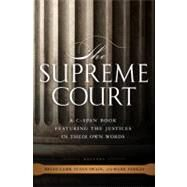 The Supreme Court: A C-span Book, Featuring the Justices in Their Own Words by Lamb, Brian, 9781586488352