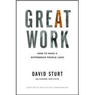 Great Work: How to Make a Difference People Love by Sturt, David, 9780071818353