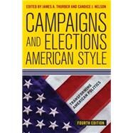 Campaigns and Elections American Style by Thurber, James A.; Nelson, Candice J., 9780813348353