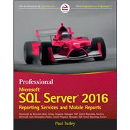 Professional Microsoft SQL Server 2016 Reporting Services and Mobile Reports by Turley, Paul, 9781119258353