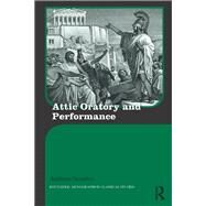 Attic Oratory and Performance by Serafim; Andreas, 9781138828353