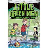 Little Green Men at the Mercury Inn by Leitich Smith, Greg; Arnold, Andrew, 9781596438354
