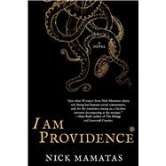 I Am Providence by Mamatas, Nick, 9781597808354