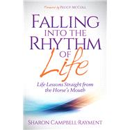 Falling into the Rhythm of Life by Rayment, Sharon Campbell; McColl, Peggy, 9781614488354