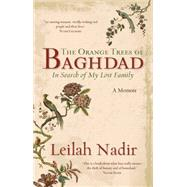 The Orange Trees of Baghdad: In Search of My Lost Family by Nadir, Leilah, 9781927018354
